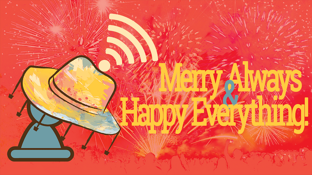 Merry always and happy everything